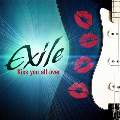 Kiss You All Over/Exile