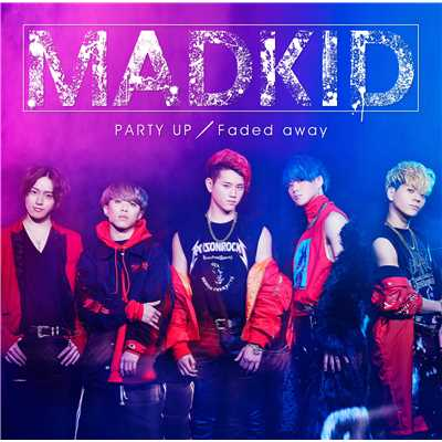 アルバム/PARTY UP/Faded away/MADKID