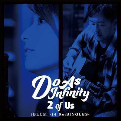 アルバム/2 of Us [BLUE] -14 Re:SINGLES-/Do As Infinity