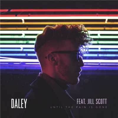 シングル/Until The Pain Is Gone (feat. Jill Scott)/Daley