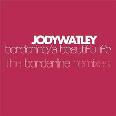 アルバム/Borderline [The Remixes]/Jody Watley