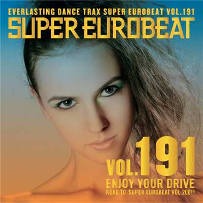 アルバム/SUPER EUROBEAT VOL.191 〜ENJOY YOUR DRIVE〜/SUPER EUROBEAT (V.A.)