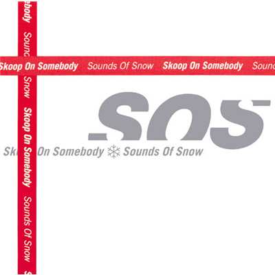 アルバム/Sounds Of Snow/Skoop On Somebody