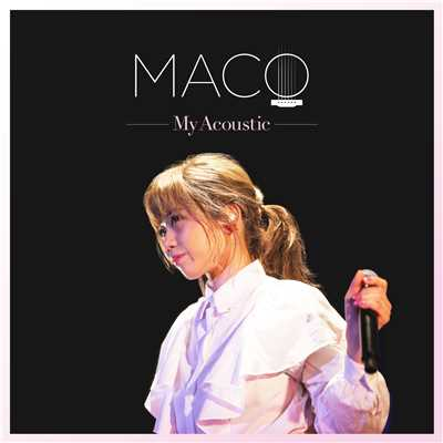 アルバム/My Acoustic/MACO