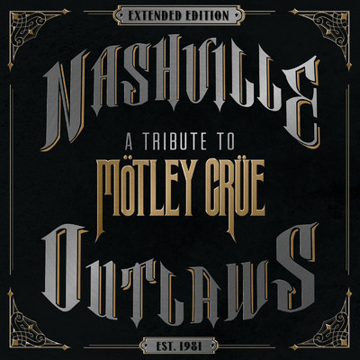 アルバム/Nashville Outlaws - A Tribute To Motley Crue (Extended Edition)/Various Artists