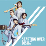 シングル/Starting Over/DISH//
