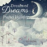 ハイレゾアルバム/Dream of Dreams - Piano Lullaby/Relax α Wave