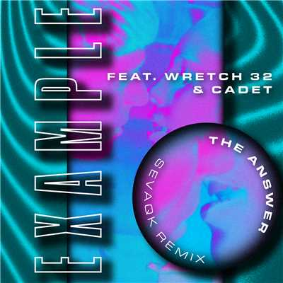 The Answer (Sevaqk Remix) feat.Wretch 32,Cadet/Example