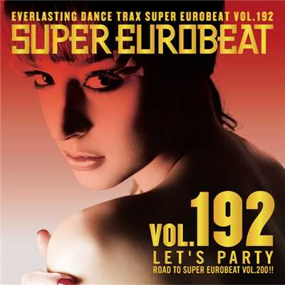 アルバム/SUPER EUROBEAT VOL.192 〜LET'S PARTY〜/SUPER EUROBEAT (V.A.)