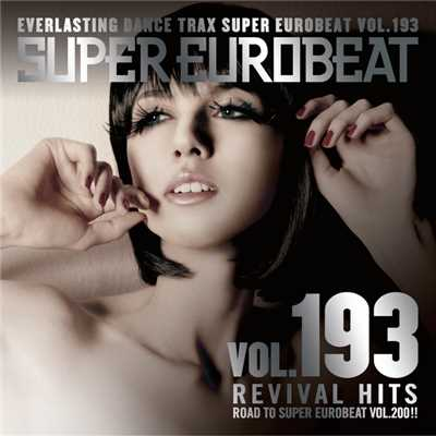アルバム/SUPER EUROBEAT VOL.193 〜REVIVAL HITS〜/SUPER EUROBEAT (V.A.)