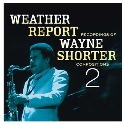 アルバム/Weather Report Recordings Of Wayne Shorter Compositions 2/Wayne Shorter