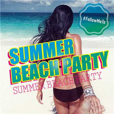 アルバム/SUMMER BEACH PARTY/PARTY HITS PROJECT