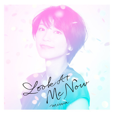 シングル/Look At Me Now/miwa