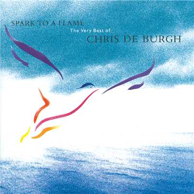 アルバム/Spark To A Flame/Chris De Burgh