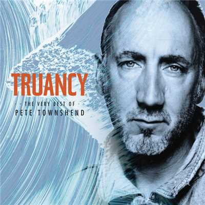 アルバム/Truancy: The Very Best Of Pete Townshend/Pete Townshend