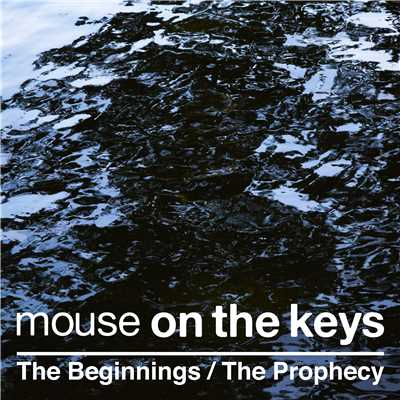 シングル/The Beginnings / The Prophecy (TADAO ANDO : ENDEAVORS version)/mouse on the keys