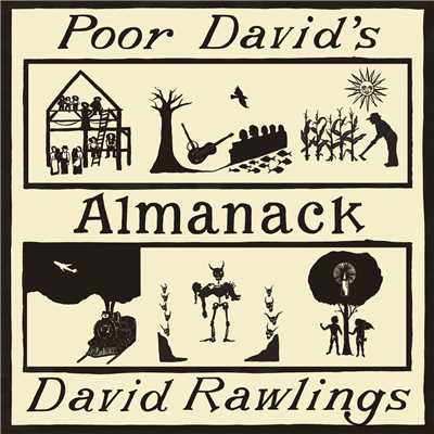 Poor David's Almanack/David Rawlings