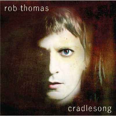 シングル/Cradlesong/Rob Thomas