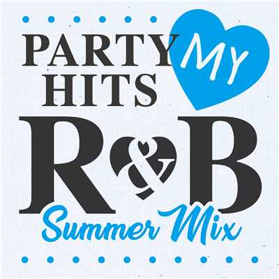アルバム/PARTY HITS MY R&B Summer Mix/PARTY HITS PROJECT