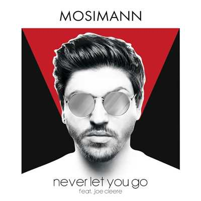 シングル/Never Let You Go (feat. Joe Cleere)/Mosimann
