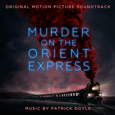 アルバム/Murder on the Orient Express (Original Motion Picture Soundtrack)/パトリック・ドイル