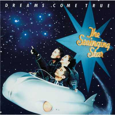 アルバム/The Swinging Star/DREAMS COME TRUE
