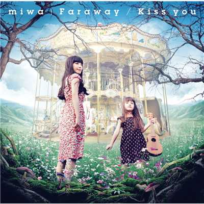 アルバム/Faraway/Kiss you/miwa