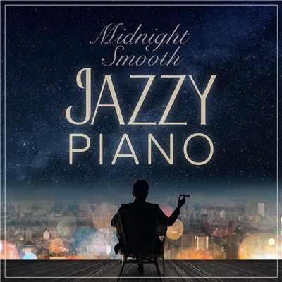 ハイレゾアルバム/Midnight Smooth Jazzy Piano/Relaxing Piano Crew