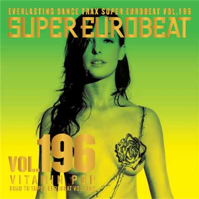 アルバム/SUPER EUROBEAT VOL.196 〜VITAMIN POP〜/SUPER EUROBEAT (V.A.)