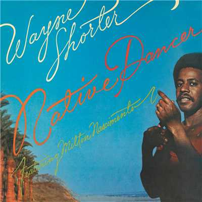 アルバム/Native Dancer/Wayne Shorter