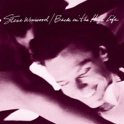 アルバム/Back In The High Life/Steve Winwood