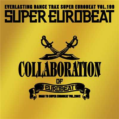 アルバム/SUPER EUROBEAT VOL.199 〜COLLABORATION OF EUROBEAT〜/SUPER EUROBEAT (V.A.)