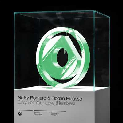 シングル/Only For Your Love(Tonny Tempo Remix)/Nicky Romero & Florian Picasso