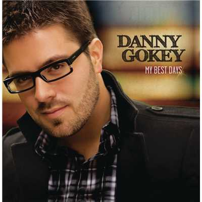 シングル/My Best Days Are Ahead Of Me/Danny Gokey