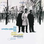 "アルバム/At The ""Golden Circle"" Stockholm Vol. 2/The Ornette Coleman Trio"