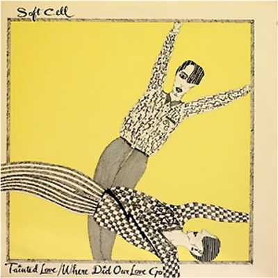 アルバム/Tainted Love / Where Did Our Love Go/Soft Cell