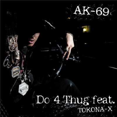 シングル/Do 4 Thug feat. TOKONA-X/AK-69