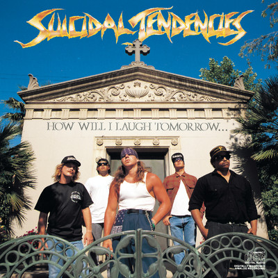 シングル/How Will I Laugh Tomorrow (Album Version)/Suicidal Tendencies