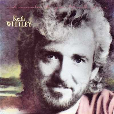 アルバム/I Wonder Do You Think of Me/Keith Whitley