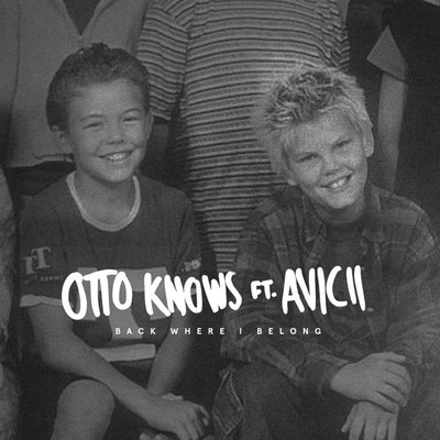 シングル/Back Where I Belong (feat. Avicii)/Otto Knows