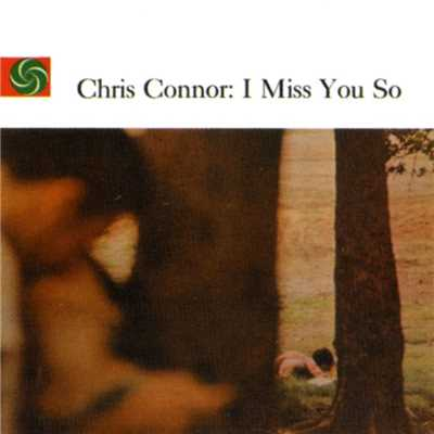 アルバム/I Miss You So/Chris Connor
