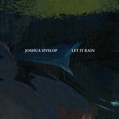 シングル/Let It Rain/Joshua Hyslop