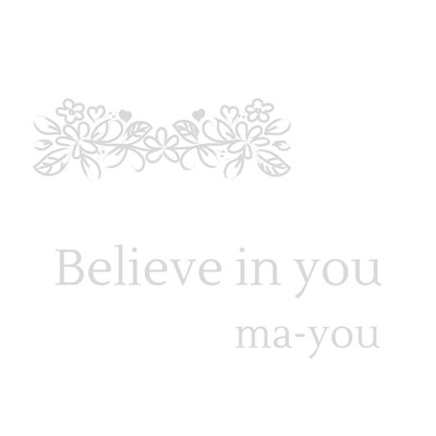 シングル/Believe in you/ma-you