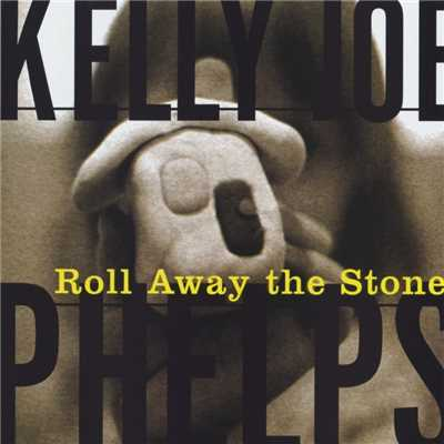 アルバム/Roll Away The Stone/Kelly Joe Phelps