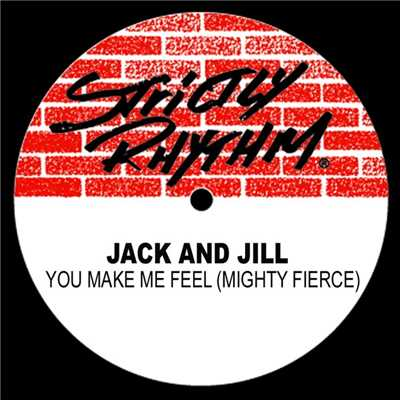 You Make Me Feel (Mighty Fierce)/Jack And Jill