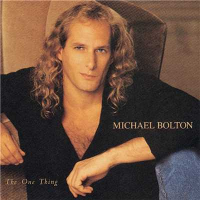 アルバム/The One Thing/Michael Bolton