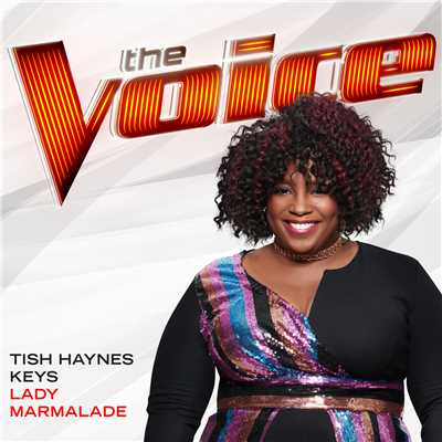 シングル/Lady Marmalade (The Voice Performance)/Tish Haynes Keys