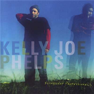 アルバム/Slingshot Professionals/Kelly Joe Phelps