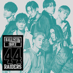 シングル/44RAIDERS/BALLISTIK BOYZ from EXILE TRIBE