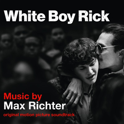 ハイレゾアルバム/White Boy Rick (Original Motion Picture Soundtrack)/Max Richter